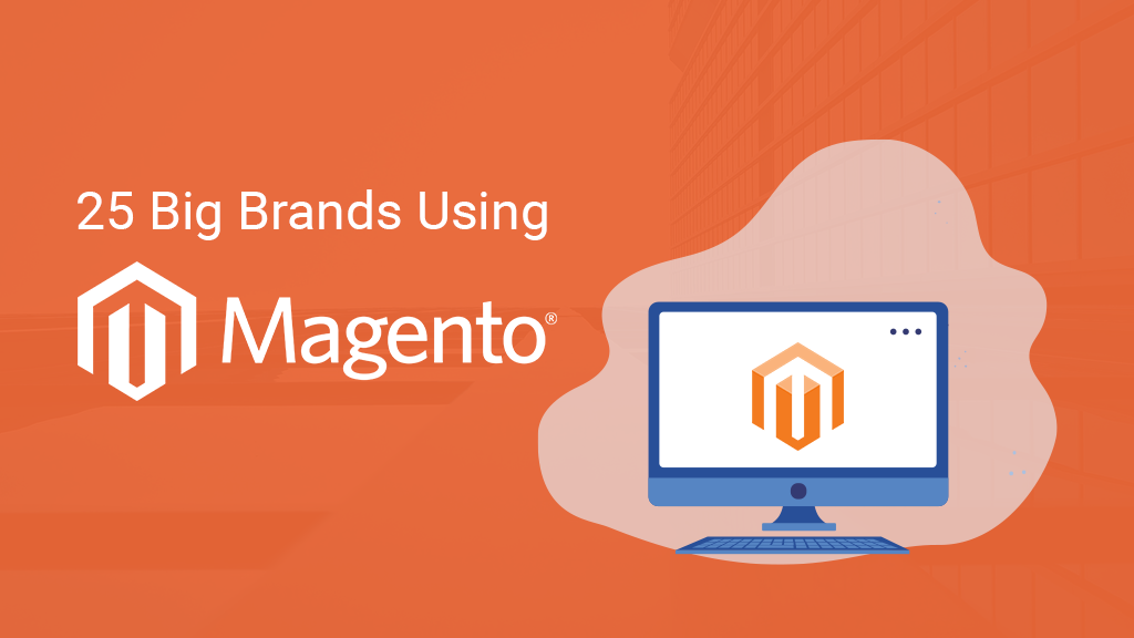 25 Big Brands Using Magento: Examples of Powerful Magento Websites